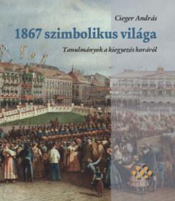 1867 szimbolikus világa