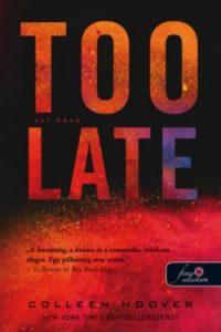 Túl késő - Too Late