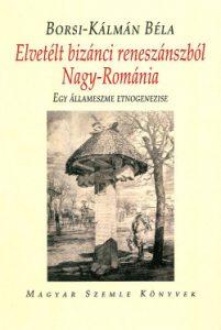 Elvetélt bizánci reneszánszból Nagy-Rómánia