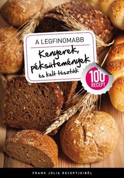 A legfinomabb kenyerek, péksütemények és kelt tészták