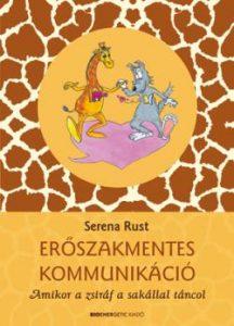 Erőszakmentes kommunikáció - Amikor a zsiráf a sakállal táncol