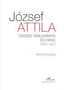 József Attila összes tanulmánya és cikke 1930-1937 (I.-II. kötet)