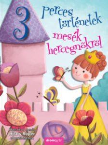 3 perces történetek - Mesék hercegnőkről