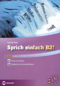 Sprich einfach B2! - német szóbeli érettségire és nyelvvizsgára