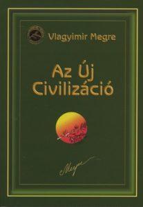 Az Új Civilizáció - 8/1. Oroszország Zengő Cédrusai