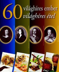 60 világhíres ember - 60 világhíres étel