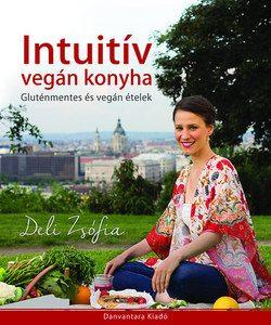 Intuitív vegán konyha