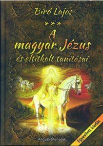 A magyar Jézus és eltitkolt tanításai