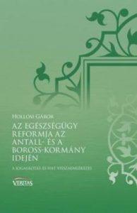 Az egészségügy reformja az Antall-és a Boross-kormány idején - Veritas füzetek 10.