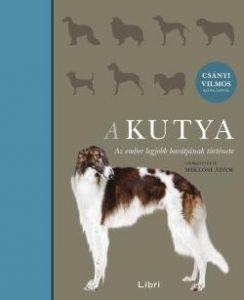 A kutya - Az ember legjobb barátjának története