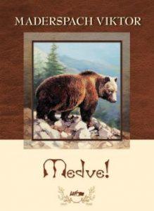 Medve!