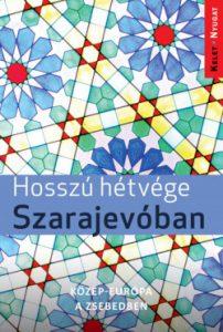 Hosszú hétvége Szarajevóban