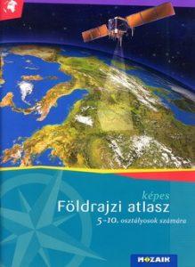 Képes földrajzi atlasz 5-10. osztályosok számára