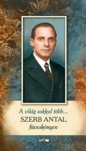 A világ sokkal több... - Szerb Antal füveskönyve
