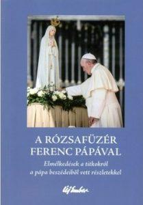 A rózsafüzér Ferenc pápával