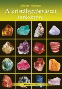A kristálygyógyászat tankönyve