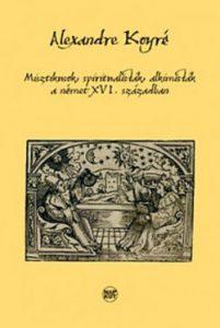 Misztikusok, spiritualisták, alkimisták a német XVI. században
