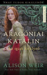 Aragóniai Katalin - Az igazi királyné