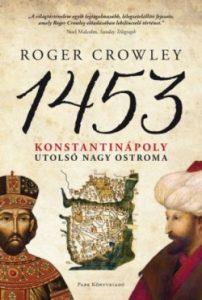 1453 - Konstantinápoly utolsó nagy ostroma