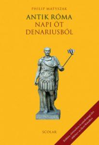 Antik Róma - Napi öt denariusból