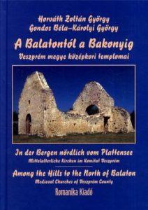 A Balatontól a Bakonyig - Veszprém megye középkori templomai
