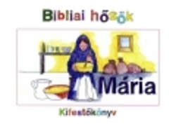 Bibliai hősök - Mária
