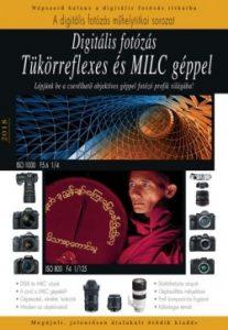 Digitális fotózás tükörreflexes és MILC géppel