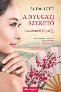 A szamuráj lánya 1. - A nyugati szerető