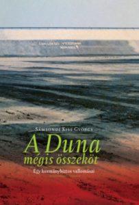 A Duna mégis összeköt - Egy kormánybiztos vallomásai
