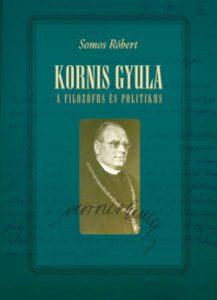 Kornis Gyula - A filozófus és politikus