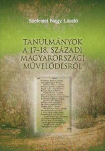 Tanulmányok a 17-18. századi magyarországi művelődésről