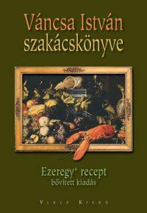Váncsa István szakácskönyve - Ezeregy+ recept