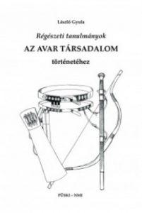Régészeti tanulmányok - Az Avar társadalom történetéhez