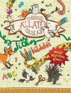 Mágikus állatok iskolája - Nagy rejtélykönyv