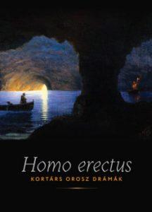 Homo erectus - Kortárs orosz drámák