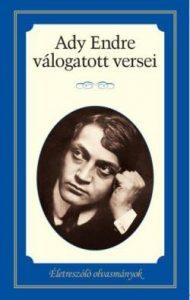 Ady Endre válogatott versei - Életreszóló versei