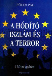 A Hódító Iszlám és A terror