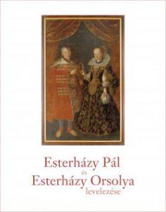 Esterházy Pál és Esterházy Orsolya levelezése