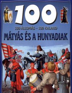 100 állomás-100 kaland Mátyás és a Hunyadiak