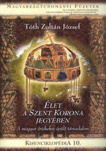 Kisenciklopédia 10. - Élet a Szent Korona jegyében