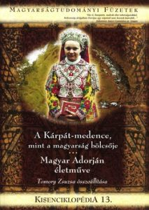 Kisenciklopédia 13. - A Kárpát-medence, mint a magyarság bölcsője - Magyar Adorján életműve