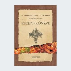 Dr. Zathureczkyné Zelch Manci saját és összegyűjtött recept-könyve