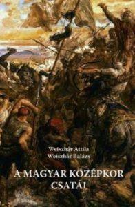 A Magyar középkor csatái