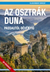 Az osztrák Duna - Passautól Dévényig