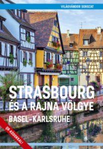 Strasbourg és a Rajna völgye - Basel-Karlsruhe
