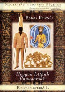 Kisenciklopédia 1 - Hogyan lettünk finnugorok?