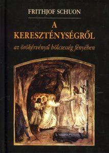 A kereszténységről az örökérvényű bölcsesség fényében