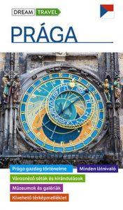 Prága útikönyv - Dream Travel