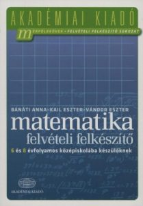Matemetika felvételi felkészítő 6 és 8 évf.középiskolába készülőknek