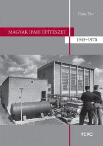 Magyar ipari építészet 1945-1970